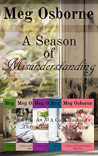 A Season of Misunderstanding: A Pride and Prejudice Variation Series by [Meg Osborne]