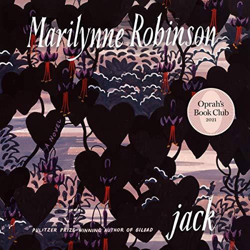 Jack (Oprah's Book Club): A Novel