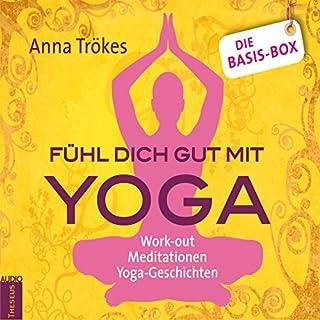 Fühl dich gut mit Yoga - Die Basis-Box     Work-Out, Meditationen, Yoga-Geschichten              Autor:                                                                                                                                 Anna Trökes                               Sprecher:                                                                                                                                 Anna Trökes                      Spieldauer: 3 Std. und 25 Min.     Noch nicht bewertet     Gesamt 0,0