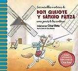 Las increíbles aventuras de don Quijote y Sancho Panza como jamás te las contaron: Una Nueva Manera de Leer El Quijote (Clásicos de siempre)