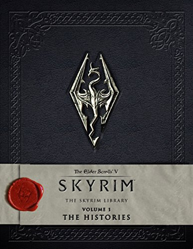 The Elder Scrolls V: Skyrim - The Skyrim Library, Volume I: The Histories: 1 (Elder Scrolls V Skyrim Library)