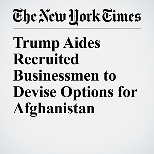 Trump Aides Recruited Businessmen to Devise Options for Afghanistan copertina