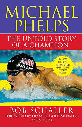 Michael Phelps: The Untold Story of a Champion