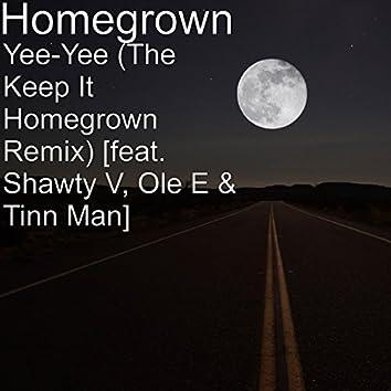 Yee-Yee (The Keep It Homegrown Remix) [feat. Shawty V, Ole E & Tinn Man]
