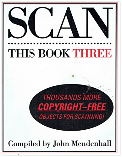 Scan This Book Three: Thousands More Copyright-Free Objects for Scanning