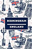 Birmingham - England: Lined Travel Journal, Cute United Kingdom Notebook, Perfect gift for your Trip in UK States and Cities