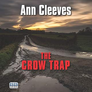 The Crow Trap                   By:                                                                                                                                 Ann Cleeves                               Narrated by:                                                                                                                                 Janine Birkett                      Length: 14 hrs and 18 mins     321 ratings     Overall 4.2