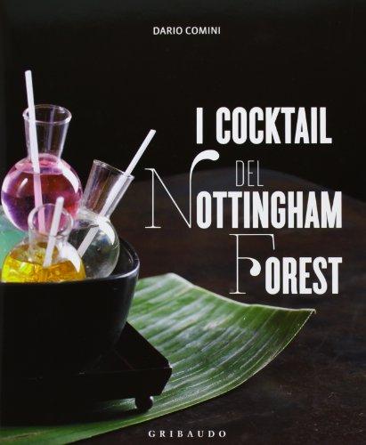 I cocktail del Nottingham Forest. Con la traduzione in inglese delle ricette