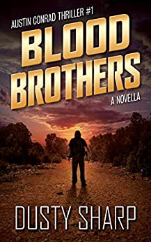 Blood Brothers: Austin Conrad Thriller #1 by [Dusty Sharp]