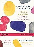 Isola grande, isola piccola letto da Valeria Golino, Francesca Marciano, Iaia Forte, Valentina Cervi. Audiolibro. CD Audio formato MP3 (Bestsellers)