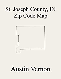 St Joseph County, Indiana Zip Code Map: Includes Centre, Liberty, Madison, Olive, Portage, Clay, German, Harris, Lincoln, Warren, Greene, Penn, and Union