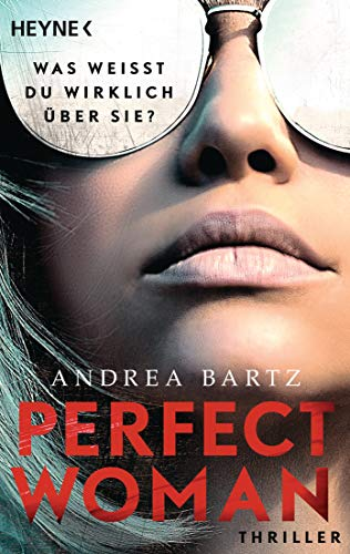 Perfect Woman – Was weißt du wirklich über sie? -: Thriller