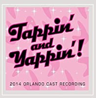Tappin' and Yappin' (2014 Orlando Cast Recording) by Joy Andersen & John B. Dehaas (2014-05-03)