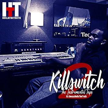 Kill Switch: 2 The Instrumental Tape