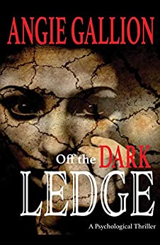 Off the Dark Ledge by [Angie Gallion]