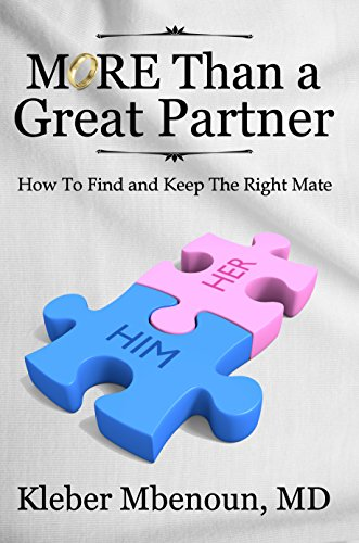 More Than a Great Partner (How to Find and Keep the Right Mate): Proven Christ-centered methods to find, marry and keep that special someone (English Edition)