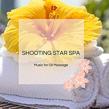 Shooting Star Spa - Music For Oil Massage