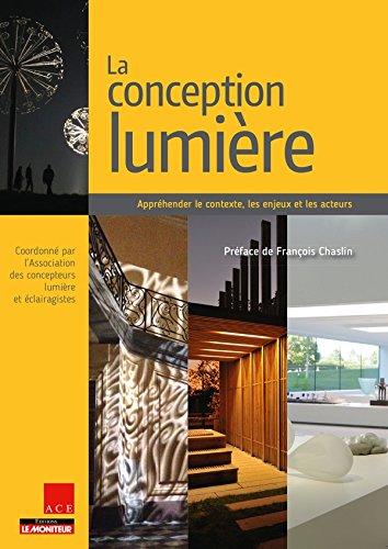 La conception lumière: Appréhender le contexte, les enjeux et les acteurs