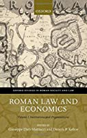 Roman Law and Economics: Institutions and Organizations (Oxford Studies in Roman Society and Law)