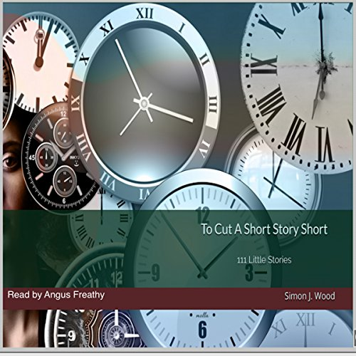 To Cut a Short Story Short: 111 Little Stories audiobook cover art