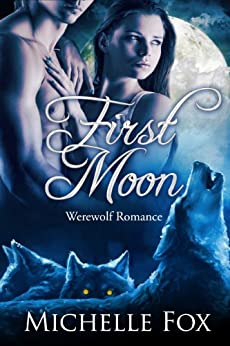 First Moon (New Moon Wolves 1) by [Michelle Fox]