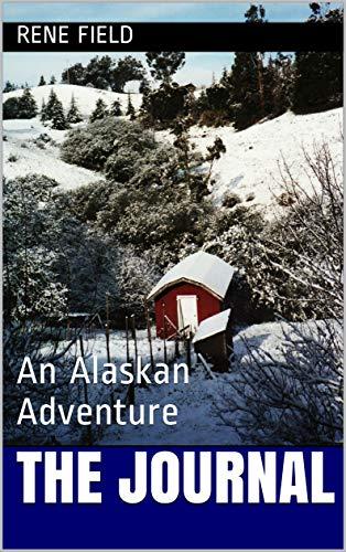 The Journal: An Alaskan Adventure (English Edition)