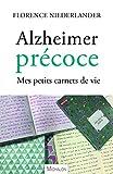 Alzheimer précoce. Mes petits carnets de vie