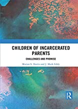 Children of Incarcerated Parents: Challenges and Promise
