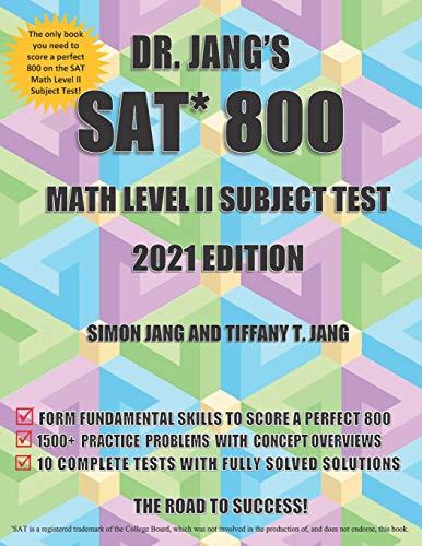 Dr. Jang\'s SAT* 800 Math Level II Subject Test