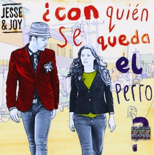 Con Qui?n Se Queda El Perro? by Jesse & Joy (2012-02-21)