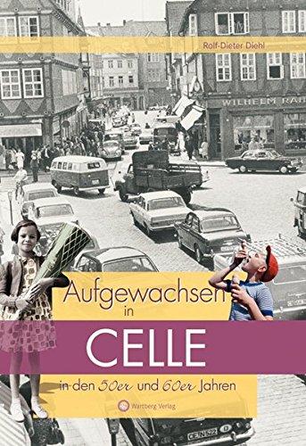Aufgewachsen in Celle in den 50er und 60er Jahren