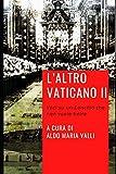L'altro Vaticano II: Voci su un Concilio che non vuole finire