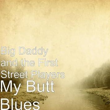 My Butt Blues