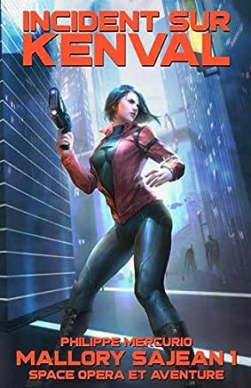 Incident sur Kenval: Mallory Sajean 01 (Space Opera & Aventure)
