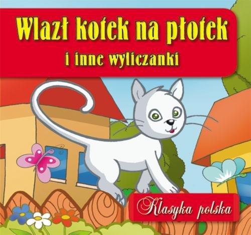 Wlazł kotek na płotek i inne wyliczanki: Klasyka polska