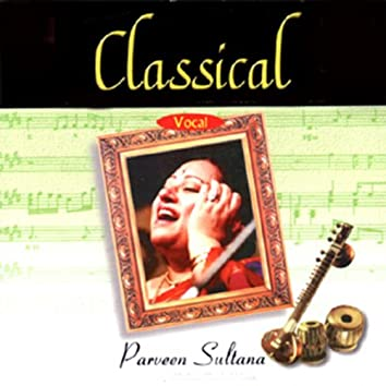 Classical Vocal: Parveen Sultana (Live At Savai Gandharva Festival, Pune)