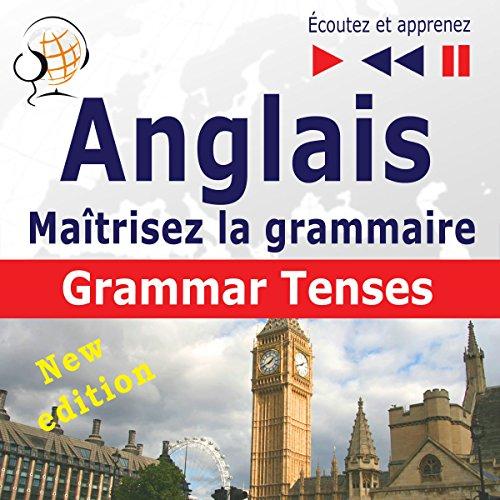 Maîtrisez la grammaire anglaise : Grammar Tenses - New Edition (Écoutez et apprenez) audiobook cover art