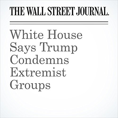 White House Says Trump Condemns Extremist Groups copertina