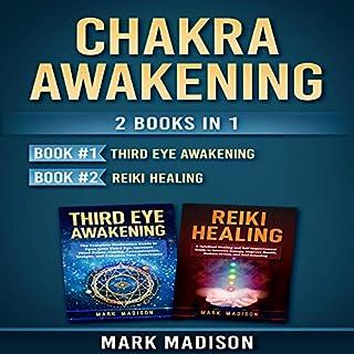 Chakra Awakening: 2 Books in 1: Third Eye Awakening, Reiki Healing cover art