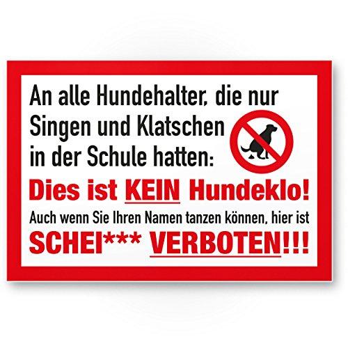 Singen/Klatschen Kein Hundeklo, Kunststoff Schild Hunde kacken verboten - Verbotsschild/Hundeverbotsschild, Verbot Hundeklo/Hundekot/Hundehaufen/Hundekacke