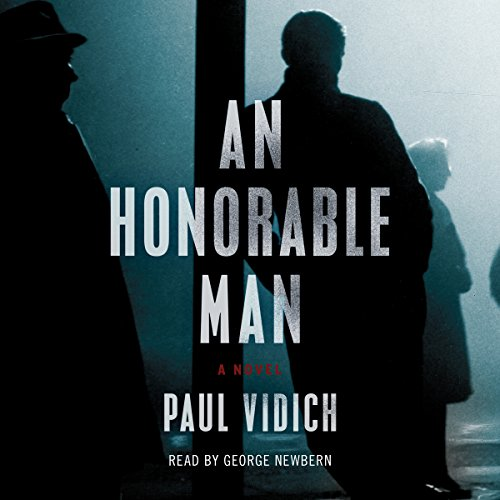 An Honorable Man     A Novel              By:                                                                                                                                 Paul Vidich                               Narrated by:                                                                                                                                 George Newbern                      Length: 6 hrs and 37 mins     67 ratings     Overall 3.7
