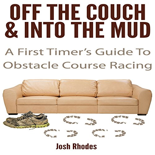 Off the Couch & into the Mud: A First Timer's Guide to Obstacle Course Racing audiobook cover art