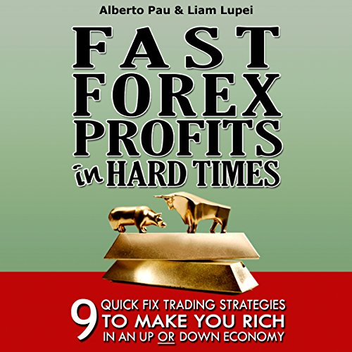 Fast Forex Profits in Hard Times audiobook cover art