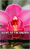Scent of the Orchid