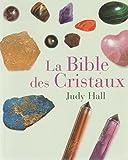 La bible des cristaux - Éd. France loisirs - 01/01/2006