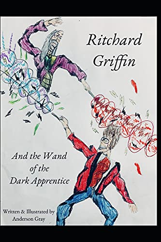 Ritchard Griffin: And the Wand of the Dark Apprentice
