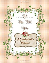 Let Me Tell You: A Grandparent's Memories