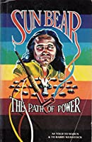Sun Bear, the path of power: As told to Wabun and to Barry Weinstock 0943404037 Book Cover