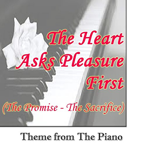 The Heart Asks Pleasure First (The Promise / The Sacrifice) [Theme from 'The Piano']
