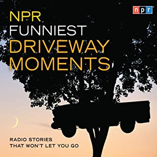 NPR Funniest Driveway Moments audiobook cover art